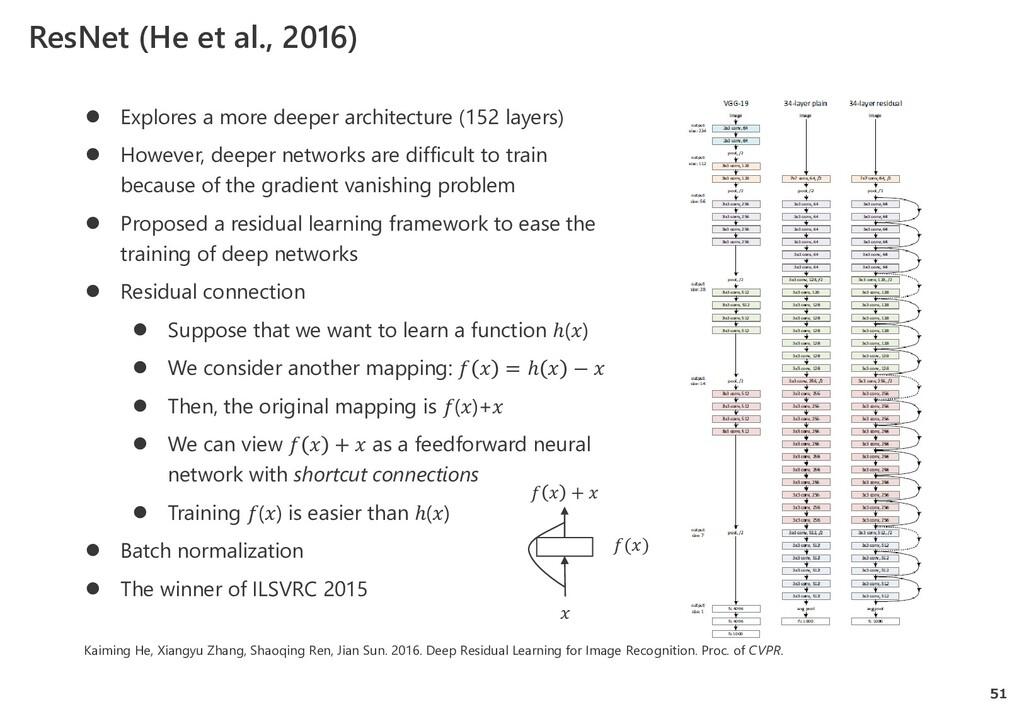 51 ResNet (He et al., 2016)  Explores a more d...