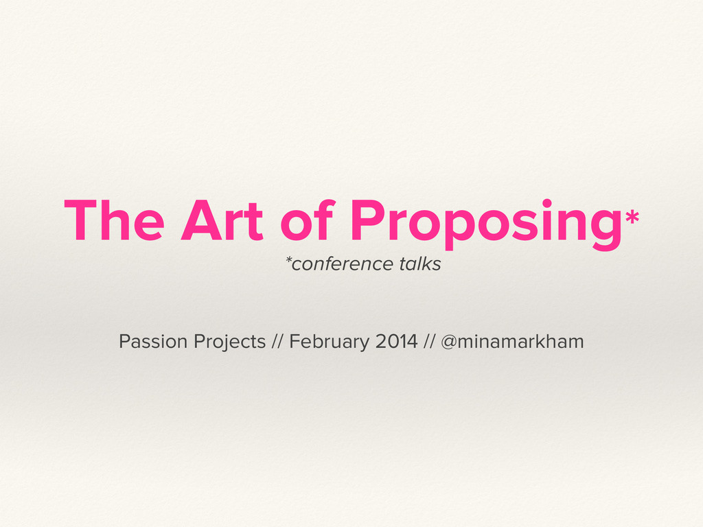 The Art of Proposing* *conference talks Passion...