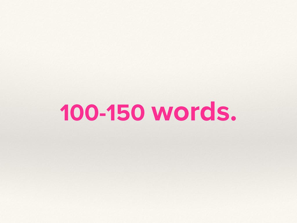 100-150 words.