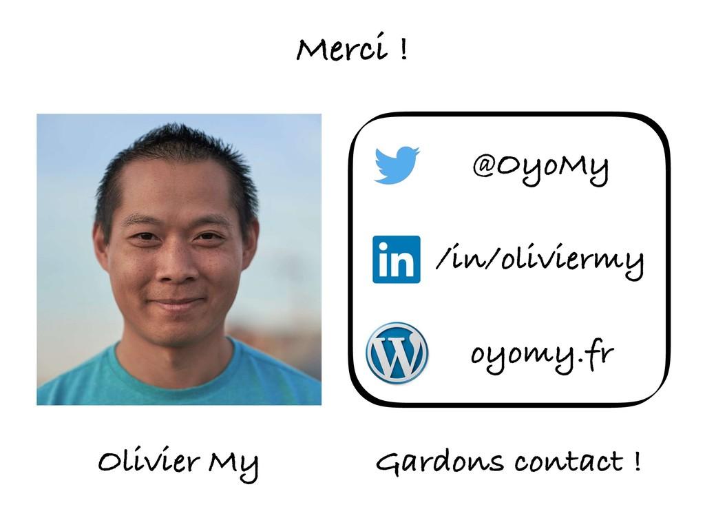 Gardons contact ! @OyoMy Olivier My /in/olivier...