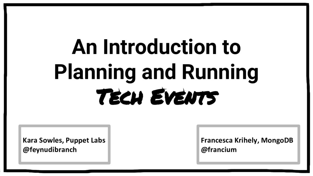 An Introduction to Planning and Running Tech Ev...