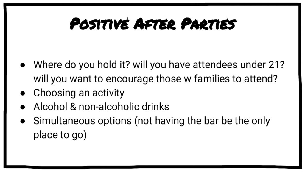 Positive After Parties ● Where do you hold it? ...