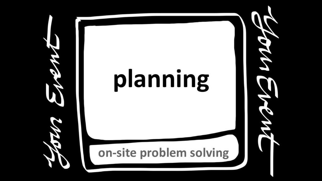 planning on-site problem solving