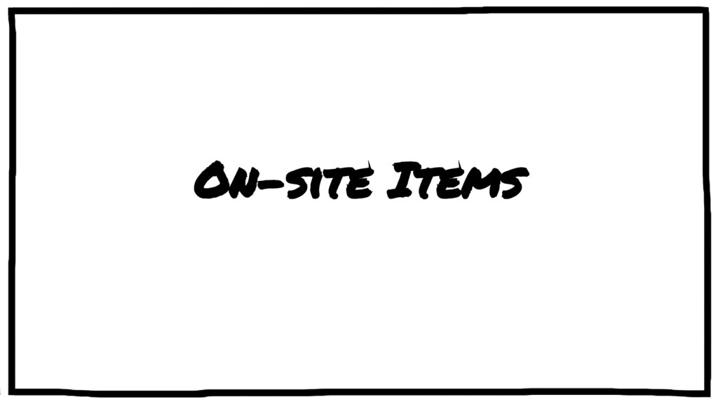 On-site Items