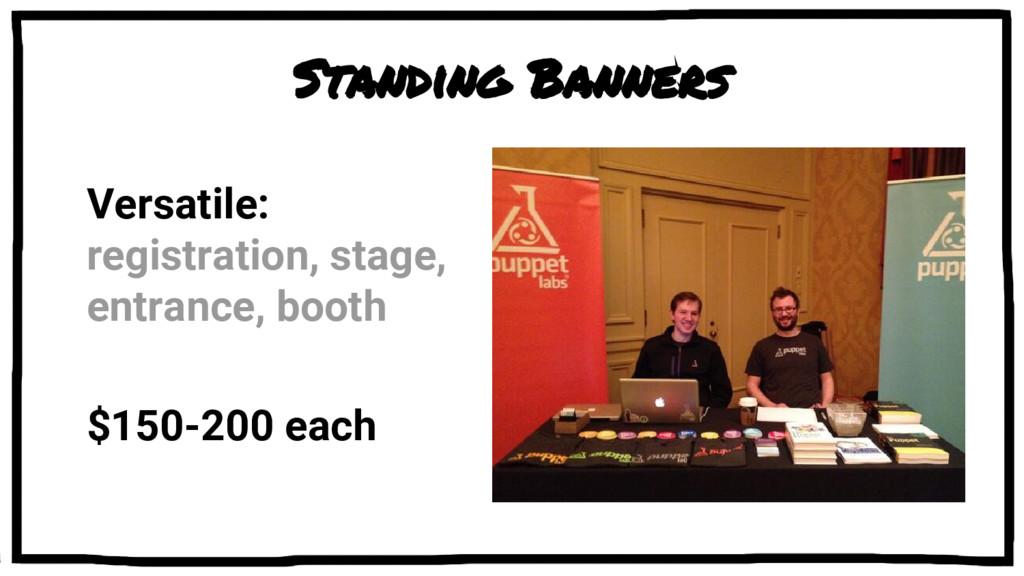 Standing Banners Versatile: registration, stage...