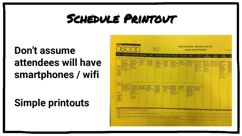 Schedule Printout Don't assume attendees will h...