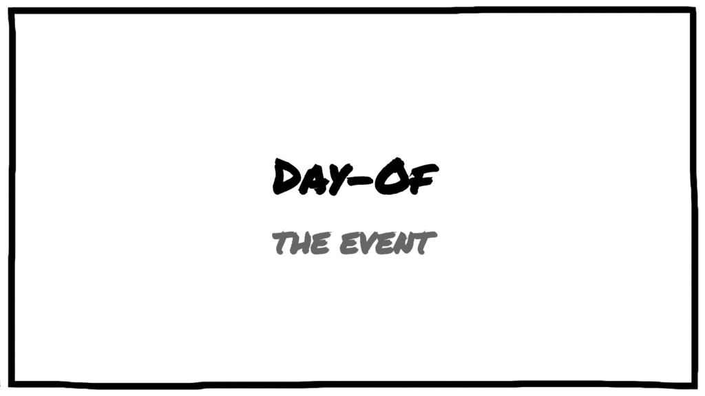 Day-Of THE EVENT