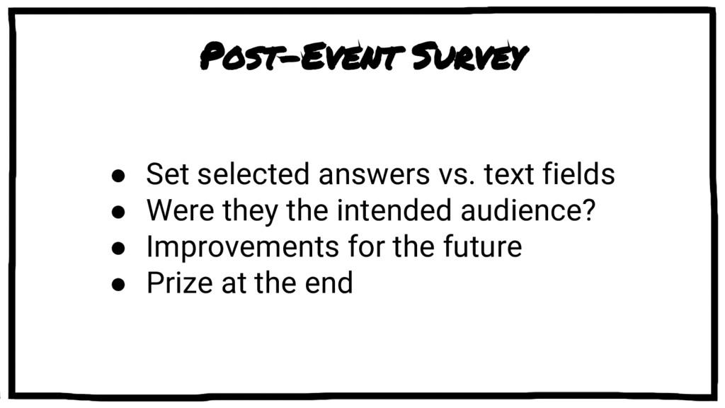 Post-Event Survey ● Set selected answers vs. te...