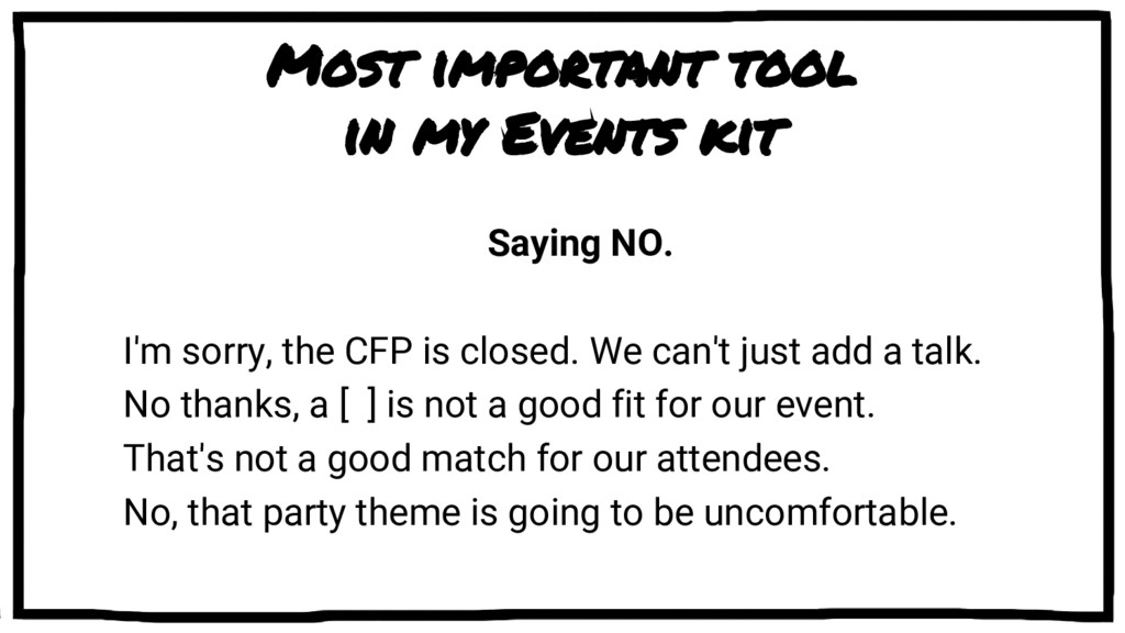 Most important tool in my Events kit Saying NO....