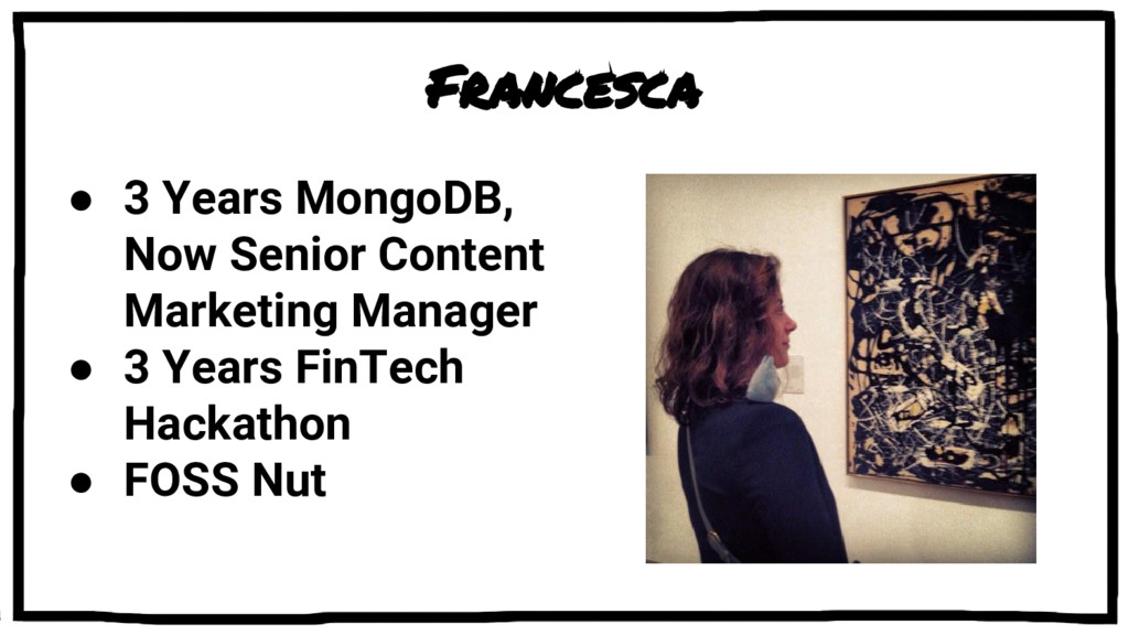 Francesca ● 3 Years MongoDB, Now Senior Content...