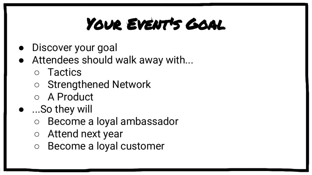 Your Event's Goal ● Discover your goal ● Attend...