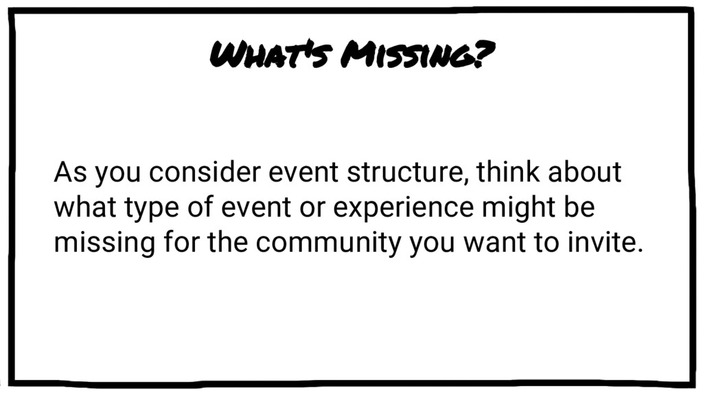 What's Missing? As you consider event structure...