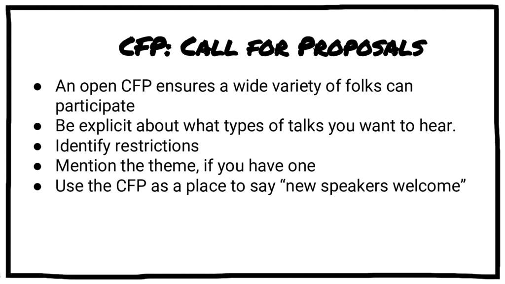 CFP: Call for Proposals ● An open CFP ensures a...