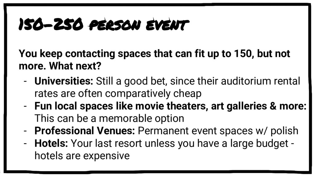 150-250 person event You keep contacting spaces...