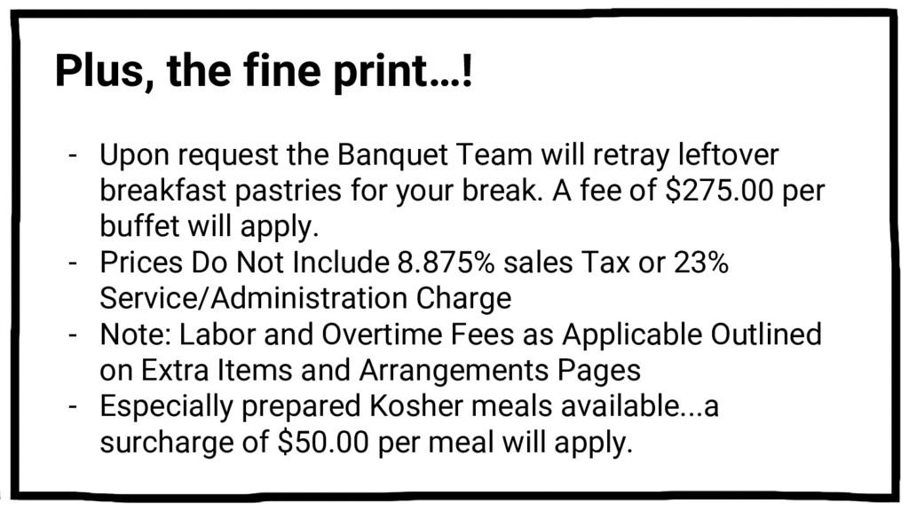Plus, the fine print…! - Upon request the Banqu...