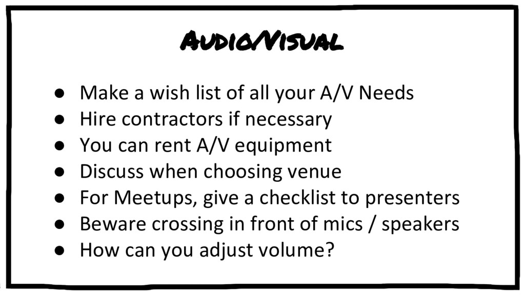 Audio/Visual ● Make a wish list of all your A/V...