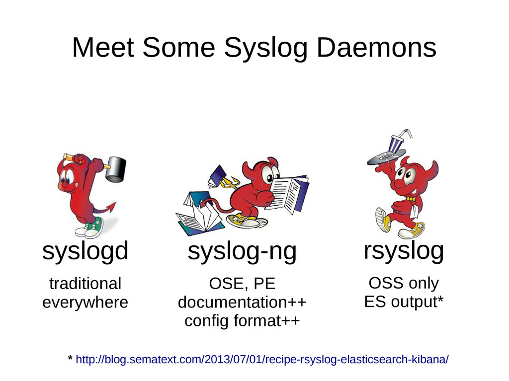 Meet Some Syslog Daemons syslogd traditional ev...