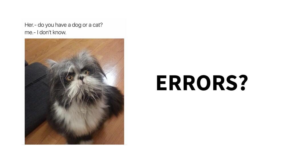 ERRORS?