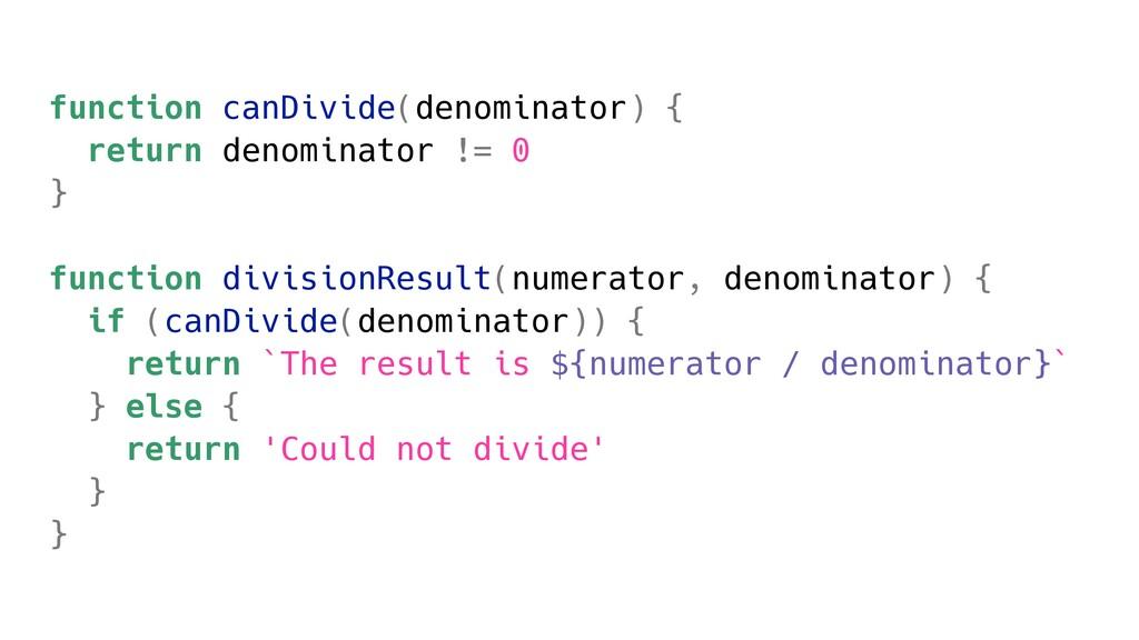 function canDivide(denominator) { return denomi...