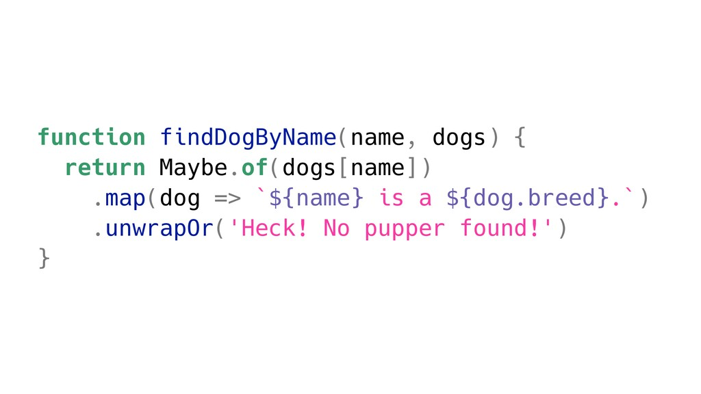 function findDogByName(name, dogs) { return May...