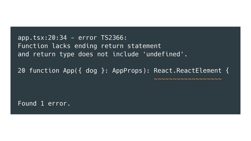 app.tsx:20:34 - error TS2366: Function lacks en...