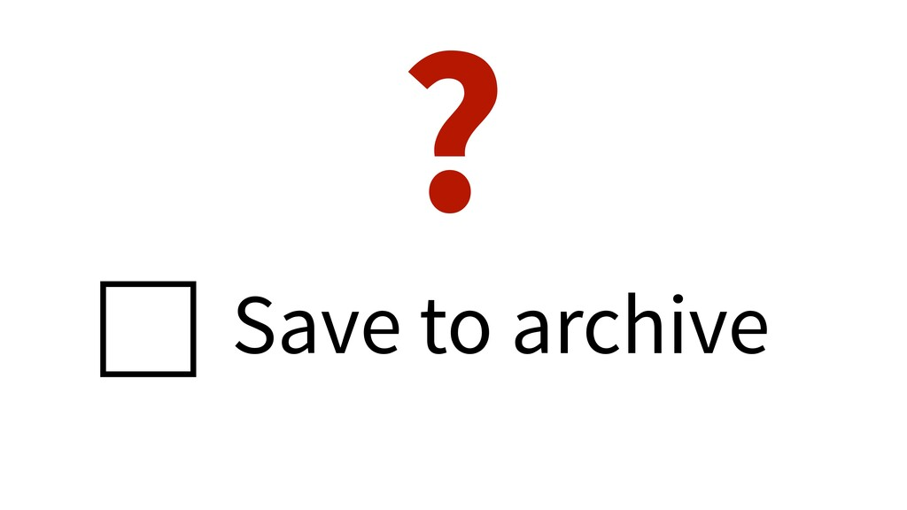 Save to archive ?