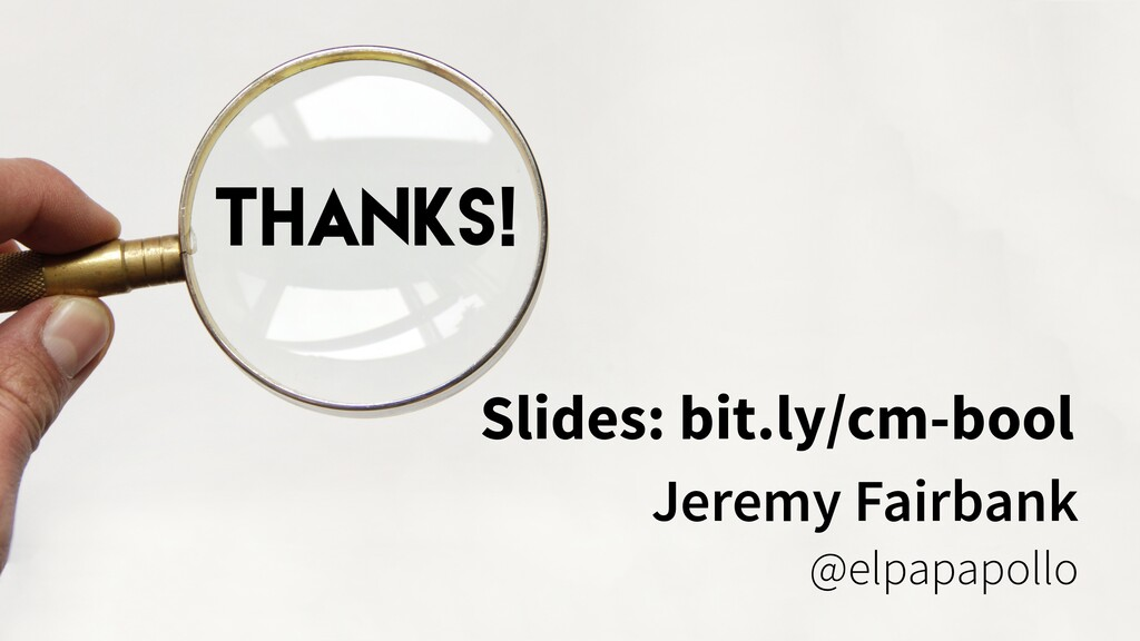 Jeremy Fairbank @elpapapollo Slides: bit.ly/cm-...