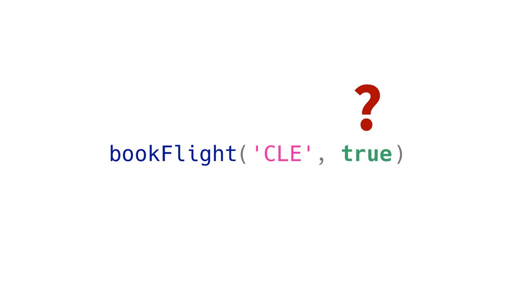 bookFlight('CLE', true) ?