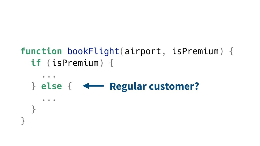 function bookFlight(airport, isPremium) { if (i...