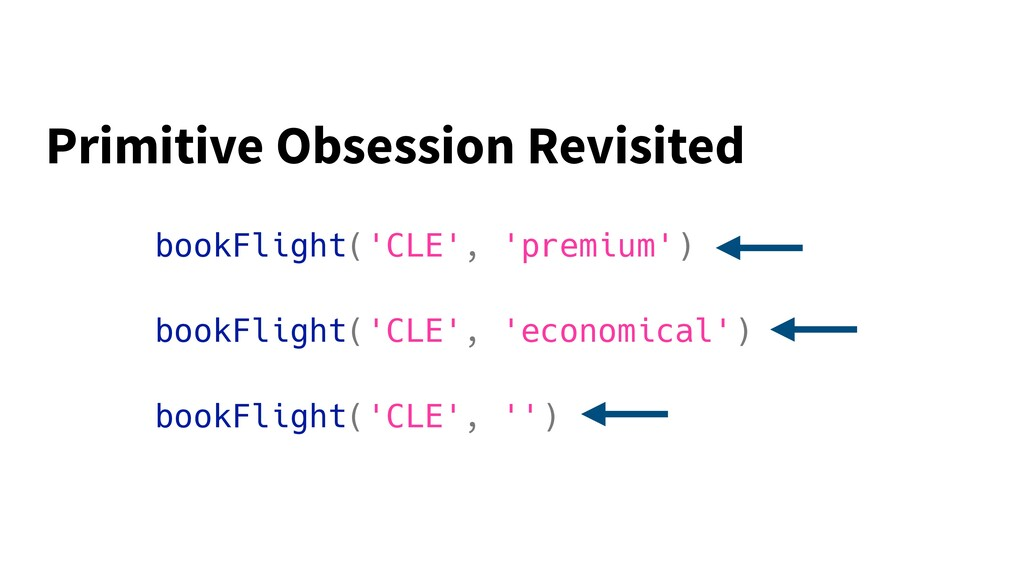 bookFlight('CLE', 'premium') bookFlight('CLE', ...