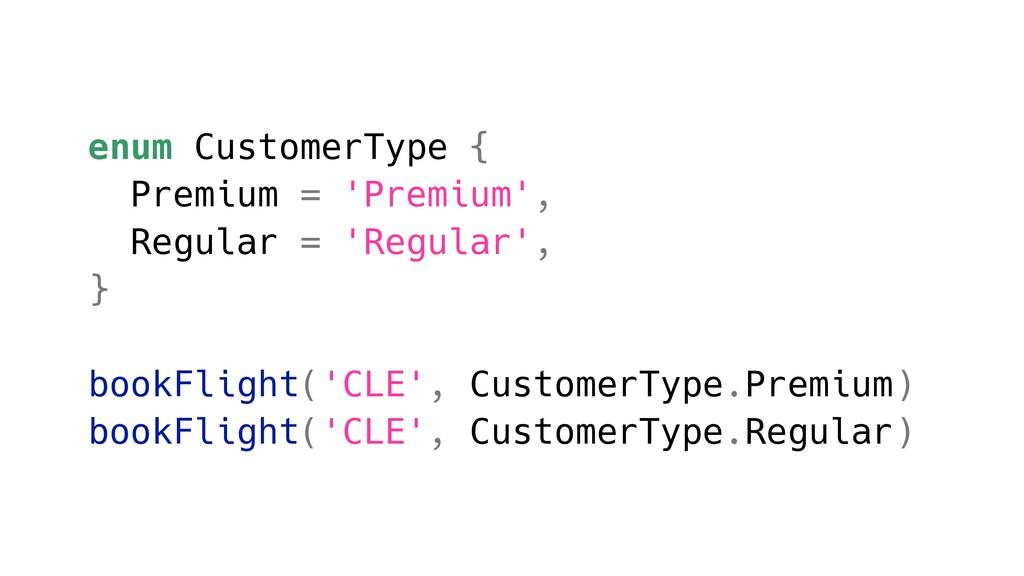 enum CustomerType { Premium = 'Premium', Regula...