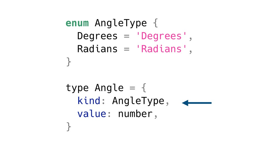enum AngleType { Degrees = 'Degrees', Radians =...