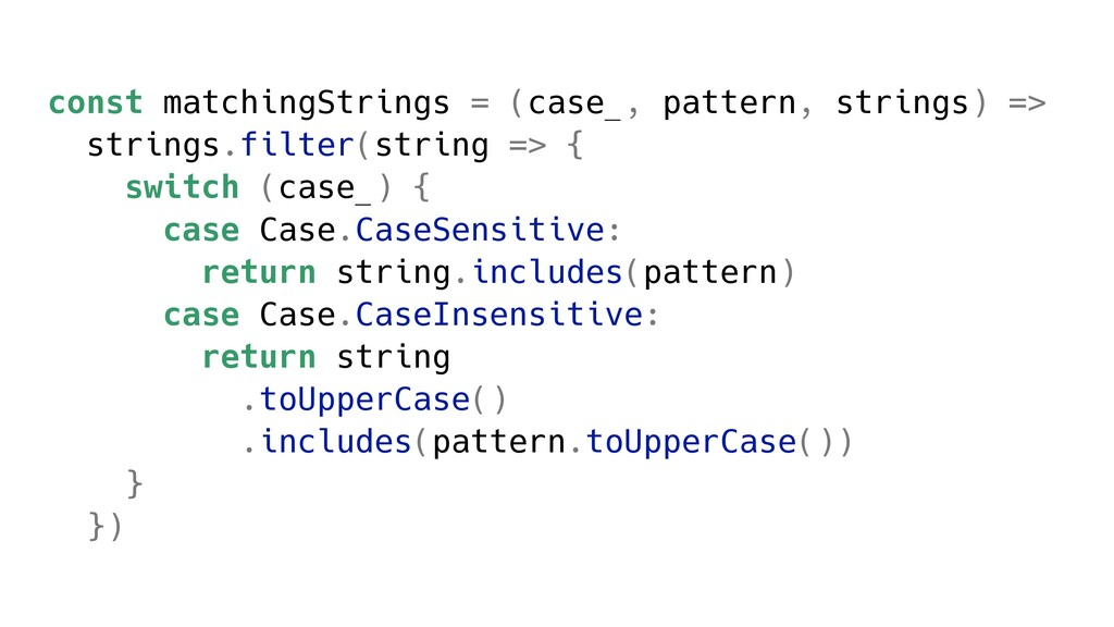const matchingStrings = (case_, pattern, string...