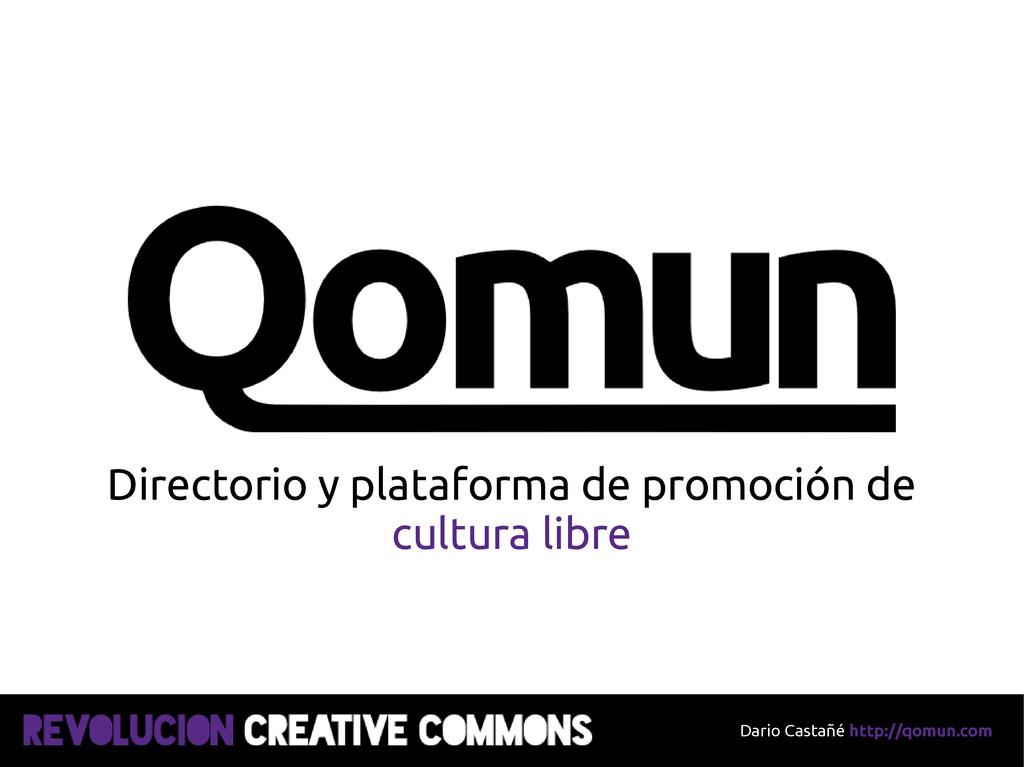 Dario Castañé http://qomun.com Directorio y pla...