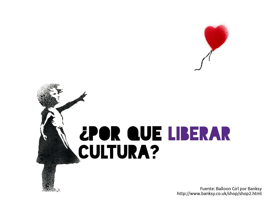 Fuente: Balloon Girl por Banksy http://www.bank...