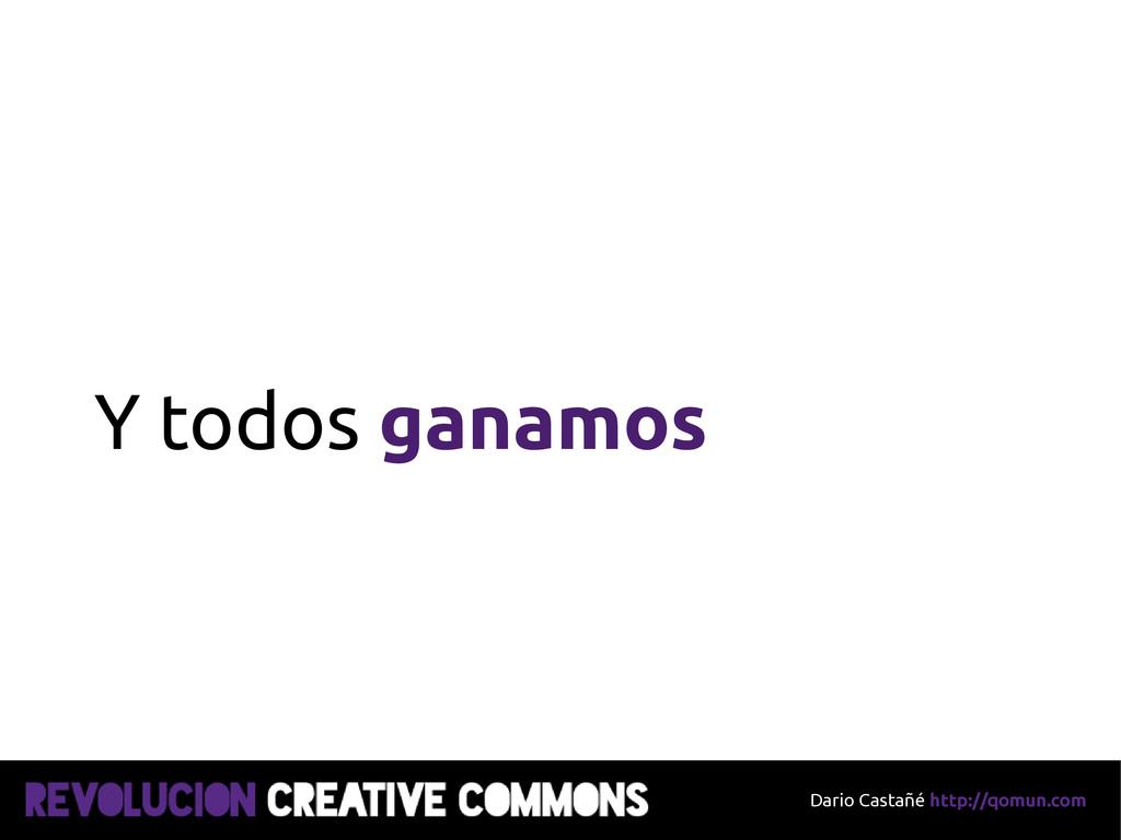 Dario Castañé http://qomun.com Y todos ganamos