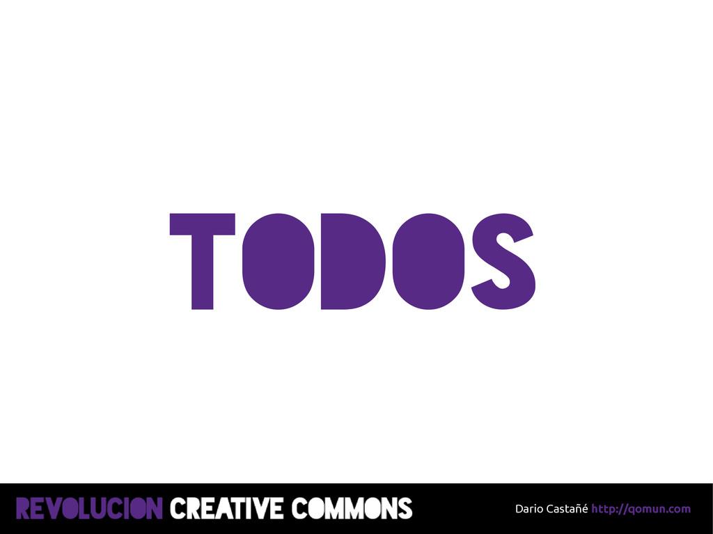 Dario Castañé http://qomun.com TODOS