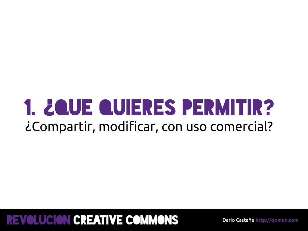 Dario Castañé http://qomun.com 1. ¿Que quieres ...