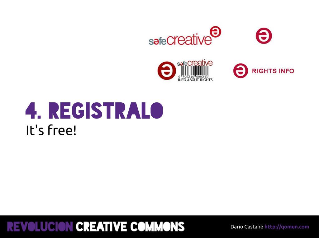 Dario Castañé http://qomun.com 4. registralo It...