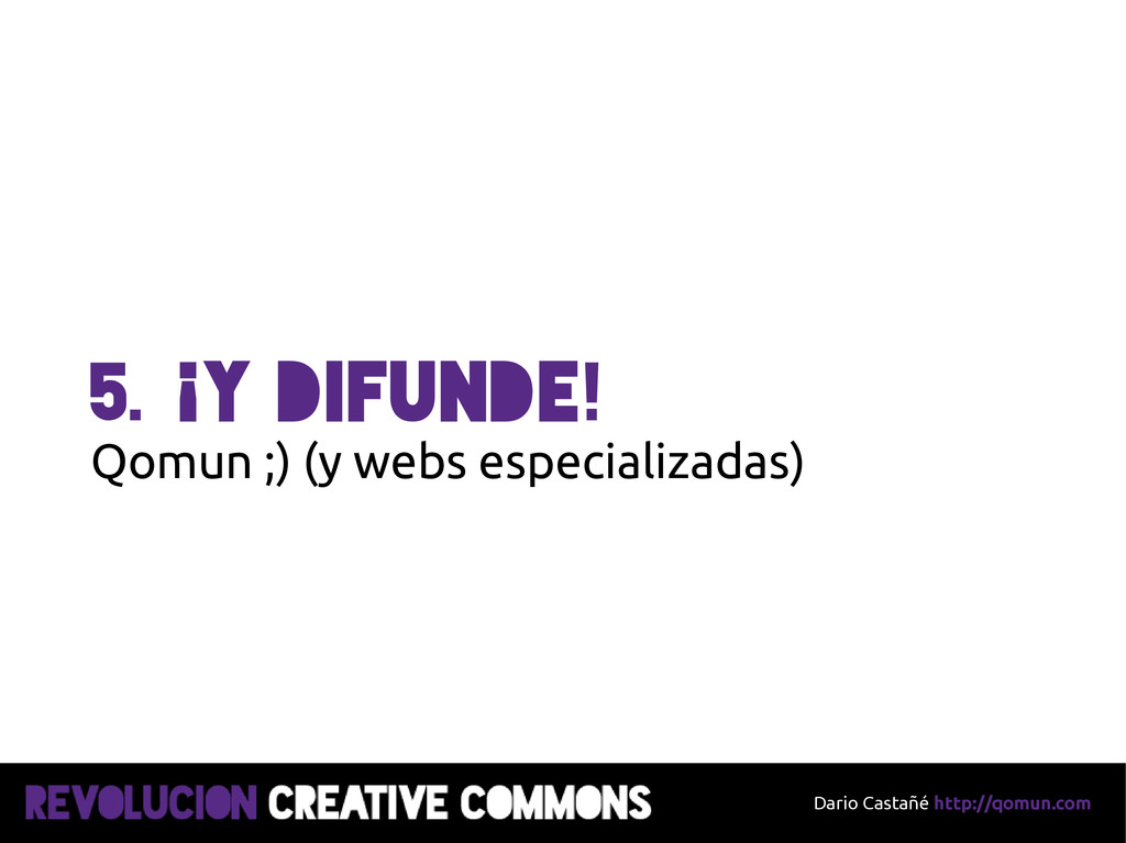 Dario Castañé http://qomun.com 5. y difunde ¡ !...