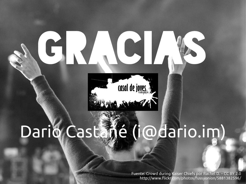 Dario Castañé http://qomun.com Gracias Dario Ca...