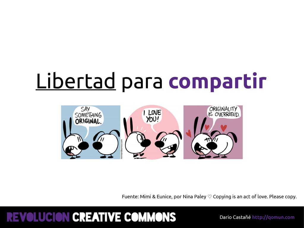 Dario Castañé http://qomun.com Libertad para co...