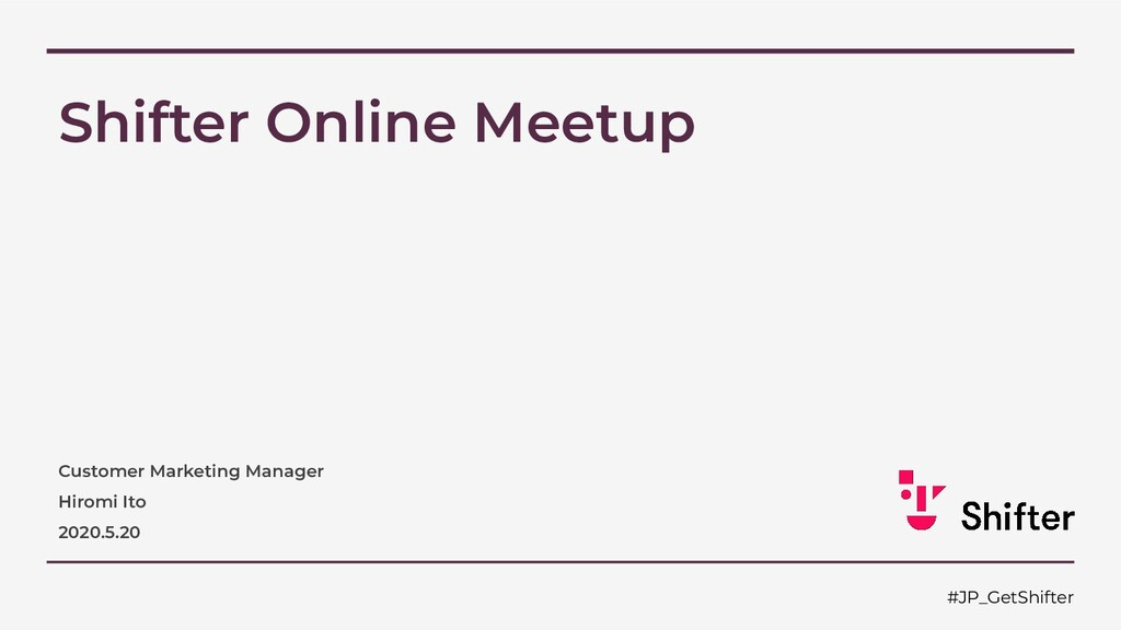 Shifter Online Meetup Customer Marketing Manage...
