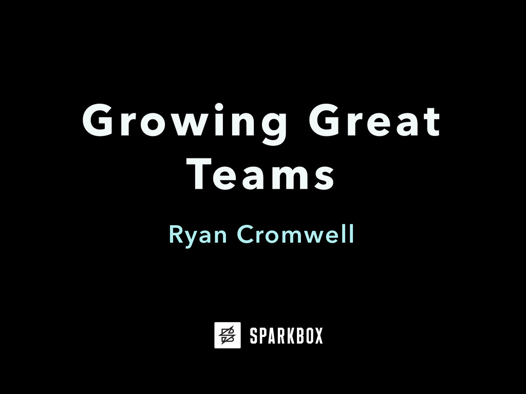 Ryan Cromwell Growing Great Teams