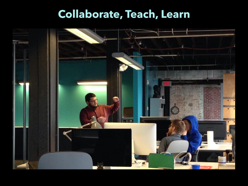 Collaborate, Teach, Learn