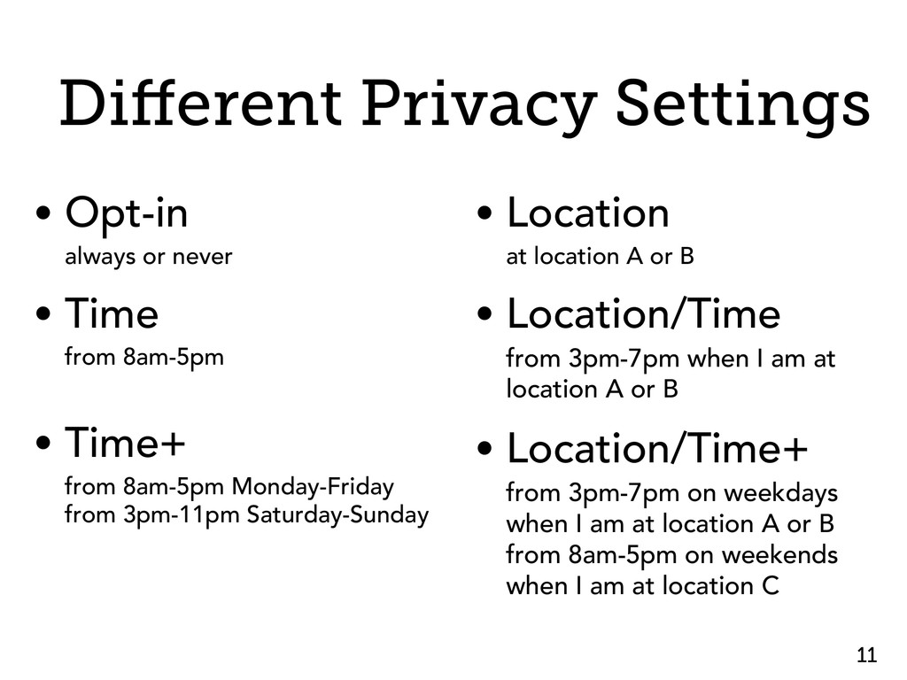 Different Privacy Settings • Opt-in always or ne...
