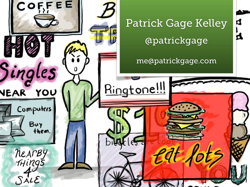 18 Patrick Gage Kelley @patrickgage me@patrickg...