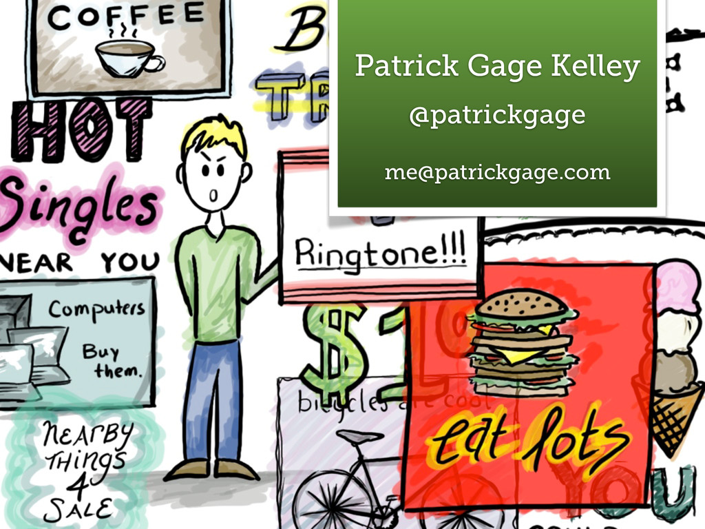 19 Patrick Gage Kelley @patrickgage me@patrickg...