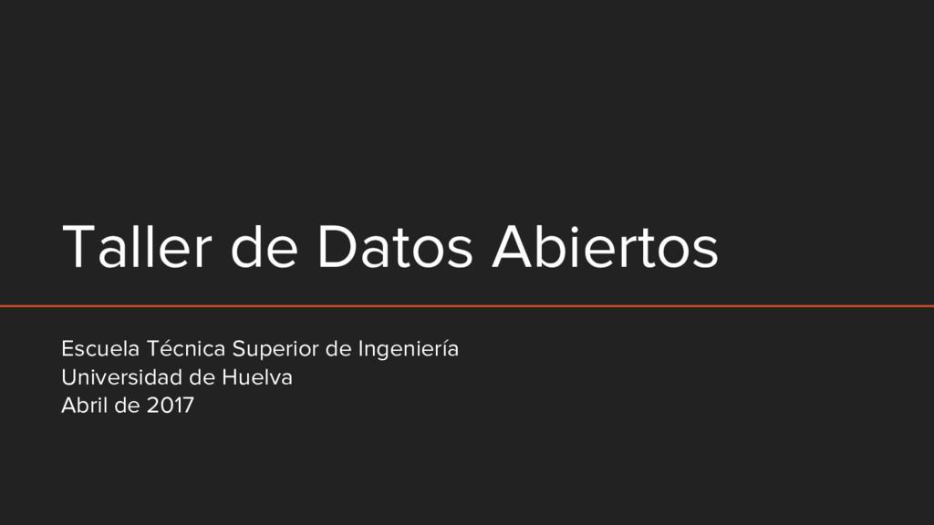 Taller de Datos Abiertos Escuela Técnica Superi...