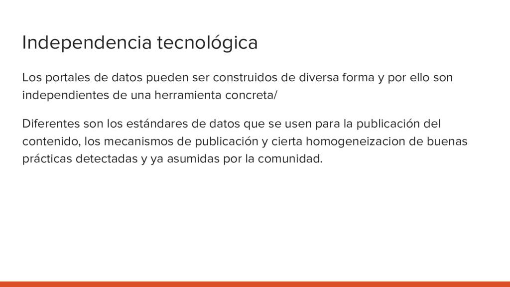 Independencia tecnológica Los portales de datos...